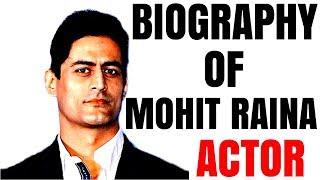 Mohit Raina Biography