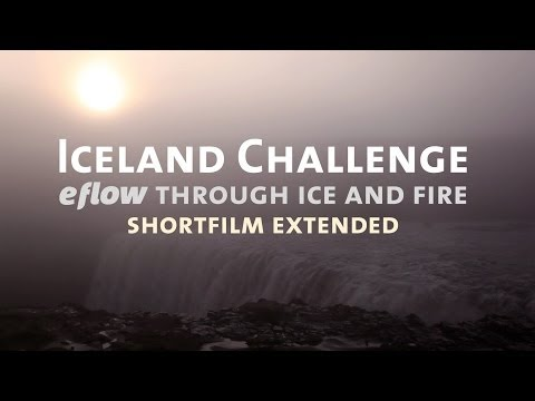 Iceland Challenge -- eflow through ice and fire (Short film Extended)
