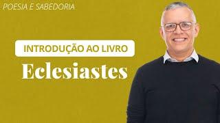 ???? Eclesiastes (Aula Ao Vivo) - Daniel Santos Jr.