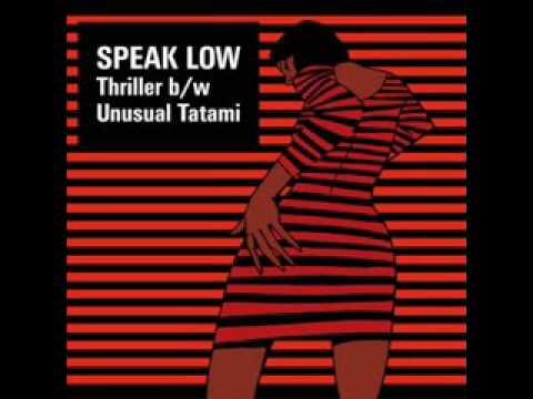Speak Low Thriller