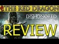 Dishonored Review from Red Dragon