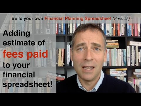 Build your own Financial Planning Spreadsheet (part 8) - Estimating Fees