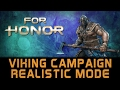 For Honor | Entire Viking Campaign on Realistic Difficulty Mode | Story Chapter 2 Parts 1-6 | HD