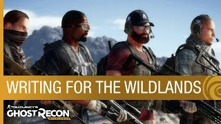 Tom Clancy's Ghost Recon Wildlands: Writing For the Wildlands (feat. Don Winslow)