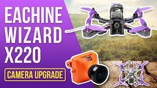 Best FPV Upgrade Eachine Wizard - Camera Mod for Noobs - Solderless RunCam Upgrade