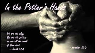ill trust the potters hands by the whisnants