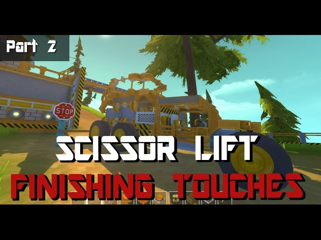 Scrap Mechanic | Scissor Lift | Finishing Touches