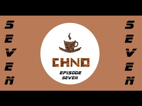 CHNO Episode Seven: Life, the Game