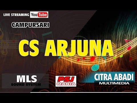 LIVE STREAMING CS ARJUNA // CITRA ABADI MULTIMEDIA // MLS SOUND SYSTEM