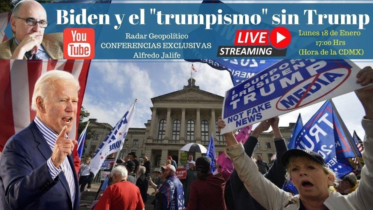 """Biden y el """"trumpismo"""" sin Trump   Radar Geopolítico   Alfredo Jalife"""