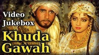 Khuda Gawah - All Songs - Amitabh Bachchan - Sridevi - Mohd.Aziz - Alka Yagnik