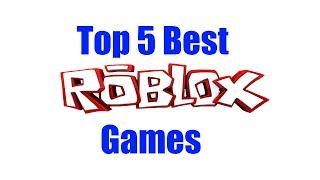 Top 5 Best Roblox Games