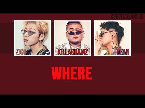 [SUB ENG / ITA] KILLAGRAMZ  - Where (ft. Dean, Zico)