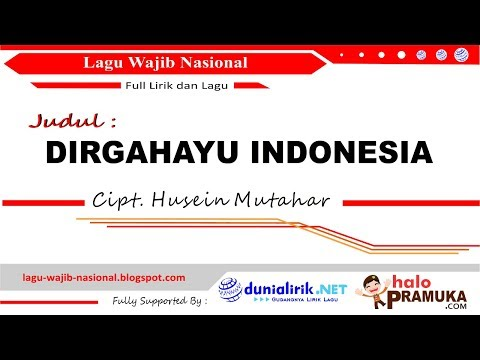 DIRGAHAYU INDONESIA -Lirik (Lagu Wajib Nasional) Cipt Husein Mutahar