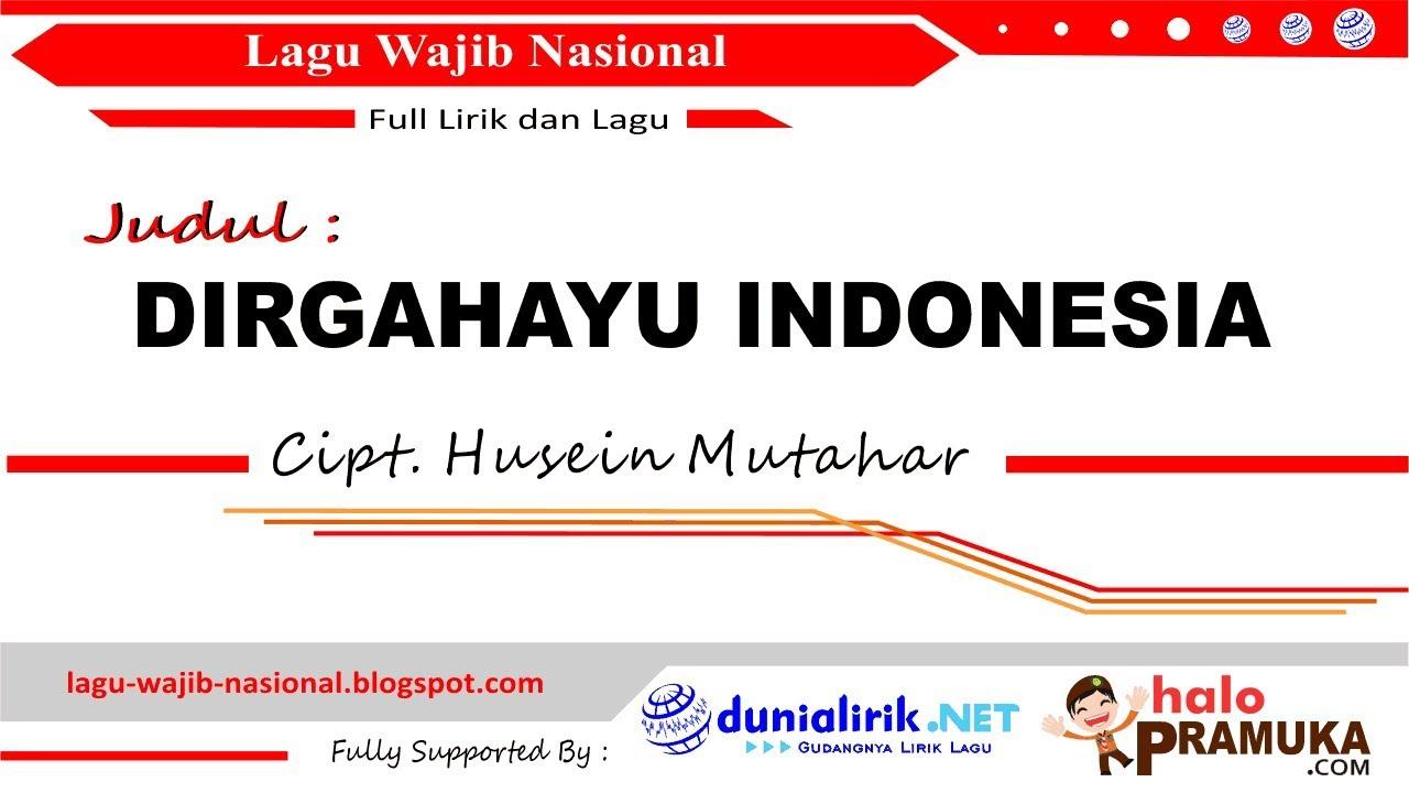 DIRGAHAYU INDONESIA -Lirik Cipt Husein Mutahar Chords