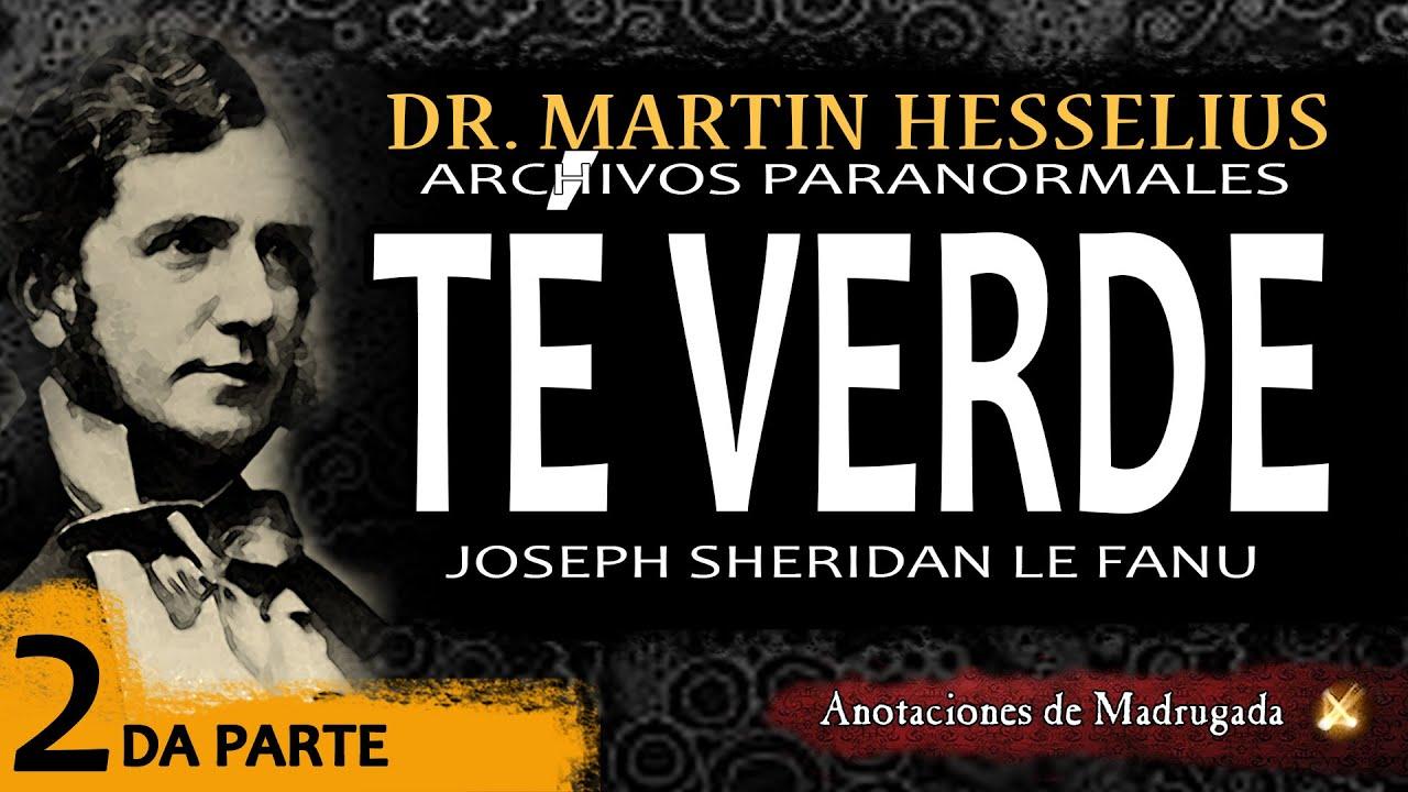 Audiolibro de terror - Le Fanu - TÉ VERDE (segunda parte)