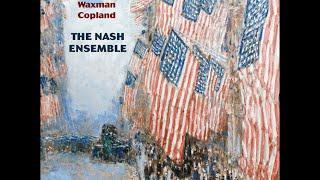 American chamber music—The Nash Ensemble—Herrmann, Gershwin, Waxman & Copland