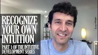 Intuitive Development: How to recognize your own intuition and clairvoyance