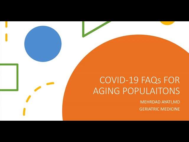 Dr. Mehrdad Ayati -- COVID-19 FAQs for Aging Populations