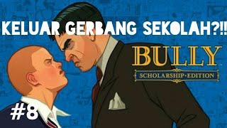 Keluar Gerbang Sekolah?!! - Bully: Anniversary Edition IOS Indonesia #8