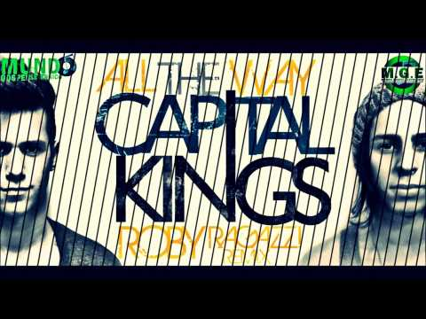 Capital Kings - All the way (Roby Ragazzi Remix)