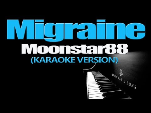MIGRAINE - Moonstar88 (KARAOKE VERSION)