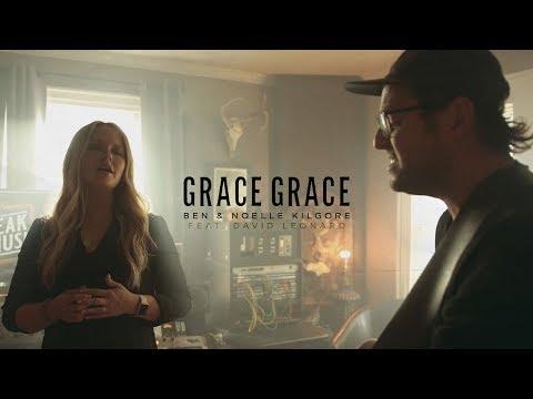 Ben & Noelle Kilgore - Grace Grace [feat. David Leonard] (Acoustic One Take)