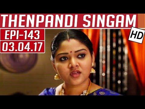 Thenpandi Singam | Epi 143 | 03/04/2017  |...