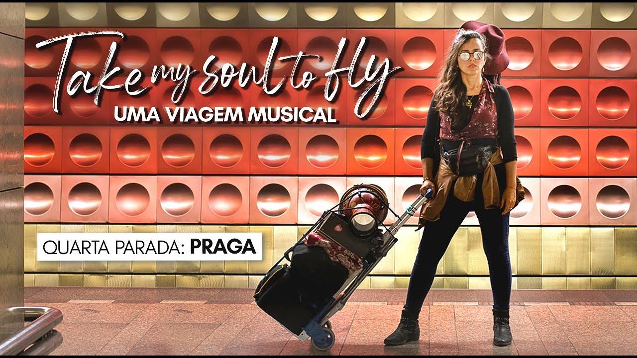 TAKE MY SOUL TO FLY - Episódio 4 - Me dá uma licença, Praga?