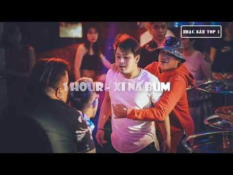 1 Hour - Xi Na Bum | Nhạc Nonstop Thập Tam Muội