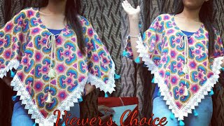 DIY- Trendy Poncho Top From Old Scarf/Dupatta/Saree/Tassels/VIEWER'S CHOICE