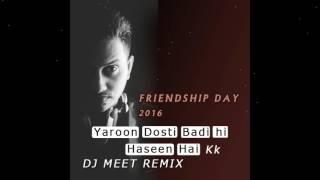 Dj Meet - Yaaron dosti badi hi haseen hai   kk   320kbps Friendship day 2016