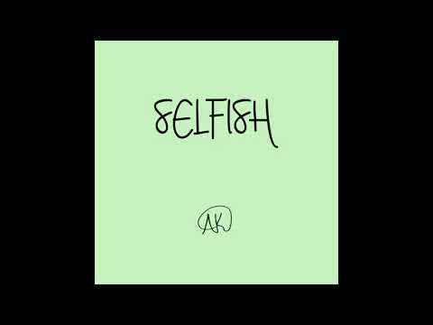SELFISH  Audio