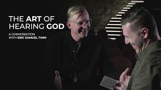 The Art of Hearing God | Eric Samuel Timm