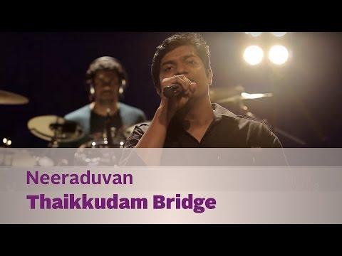 Neeraduvan - Thaikkudam Bridge - Music Mojo Season 3