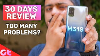 Samsung M31s Review After 30 Days | Too Many Problems? | ASLI SACH | GT Hindi