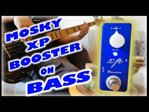 Mosky XP Booster (Bass Demo)