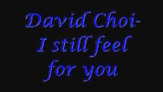Watch David Choi I Still Feel For You video