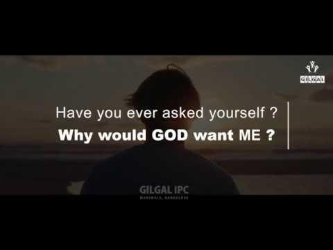 Why would God Want me | Gilgal IPC Madiwala Bengaluru