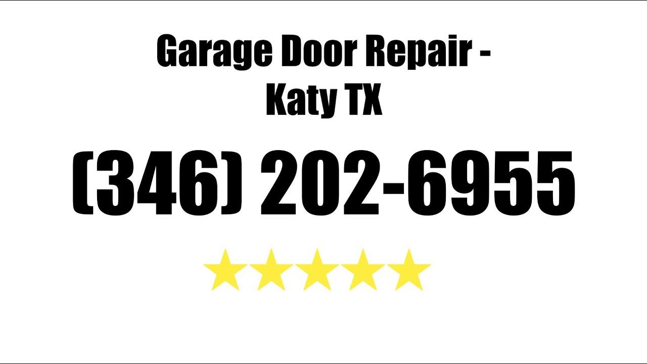 Garage Door Repair Katy TX (346) 202 6955 | Emergency Operator Available