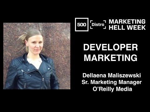 [500Distro] Developer Marketing with Dellaena Maliszewski
