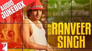 Hits of Ranveer Singh - Full Songs | Audio Jukebox
