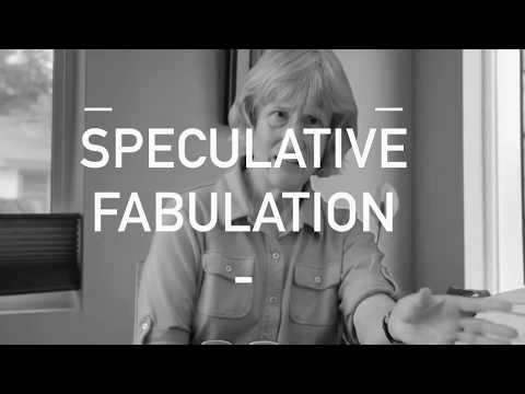 Donna Haraway -      _   HQ SOUND   _          SPECULATIVE FABULATION       -