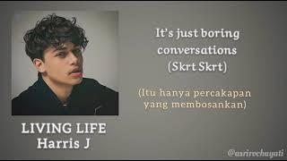 Download Harris J - Living Life (lirik dan terjemahan bahasa Indonesia)