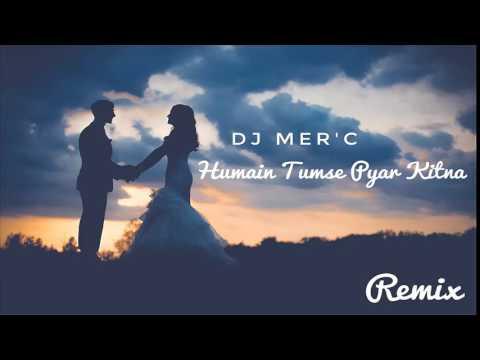 Hamain Tumse Pyar Kitna I Dj Mer'c I Falak sabir I 2017 remix