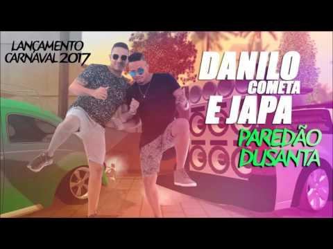 DANILO COMETA E MC JAPA•PAREDÃO DUSANTA• MÚSICA NOVA 2017
