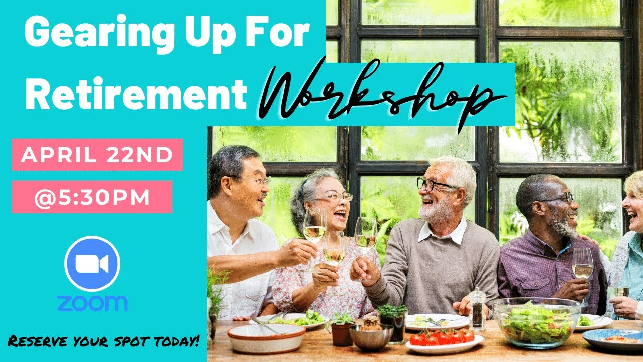 Gearing Up for Retirement Workshop | April 22nd 2021