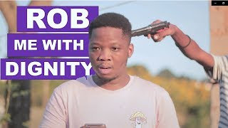 Download MDM Sketch Comedy - Rob Me With Dignity (MDM Sketch Comedy)