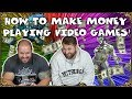 How To Make Money Playing Video Games! - You Too Can Make Money Playing Games