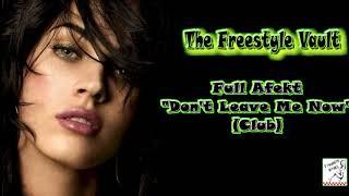 "Video Full Afekt ""Don't Leave Me Now"" (Club) Freestyle download MP3, 3GP, MP4, WEBM, AVI, FLV Oktober 2018"